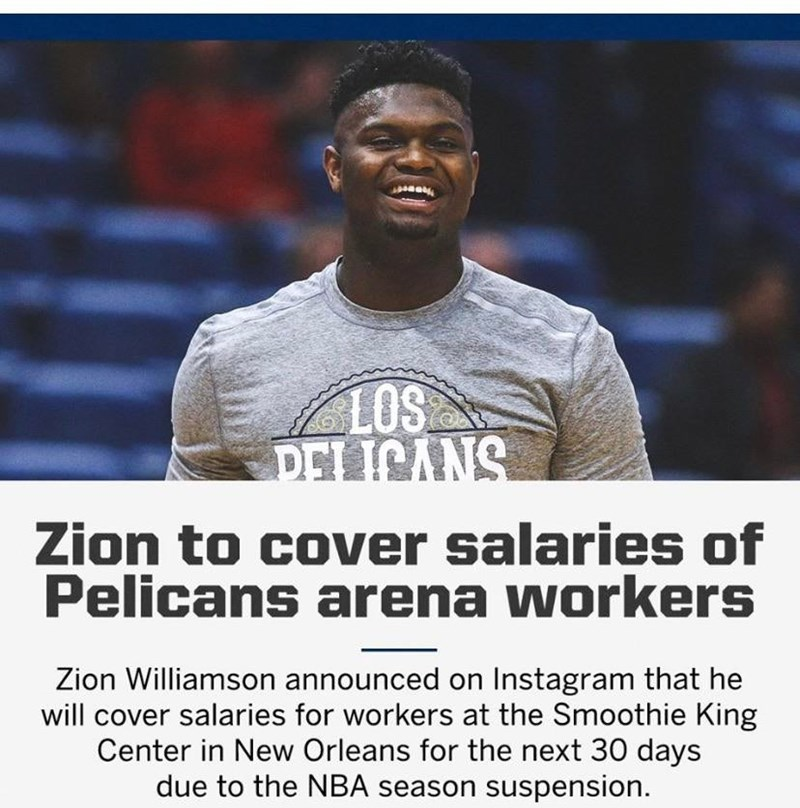 Photo caption - LOS DELICANS Zion to cover salaries of Pelicans arena workers Zion Williamson announced on Instagram that he will cover salaries for workers at the Smoothie King Center in New Orleans for the next 30 days due to the NBA season suspension.