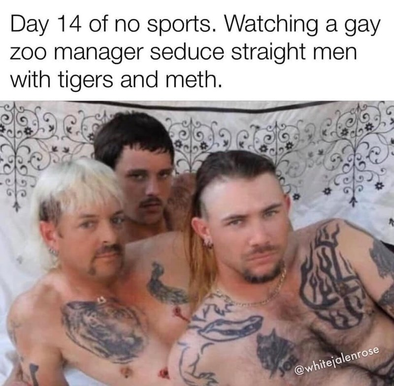 Tattoo - Day 14 of no sports. Watching a gay zoo manager seduce straight men with tigers and meth. @whitejalenrose
