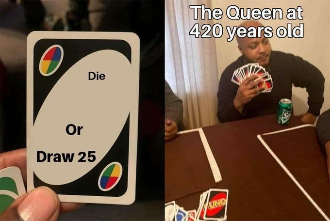 Games - The Queen at 420 years old Die Or Draw 25 UNO