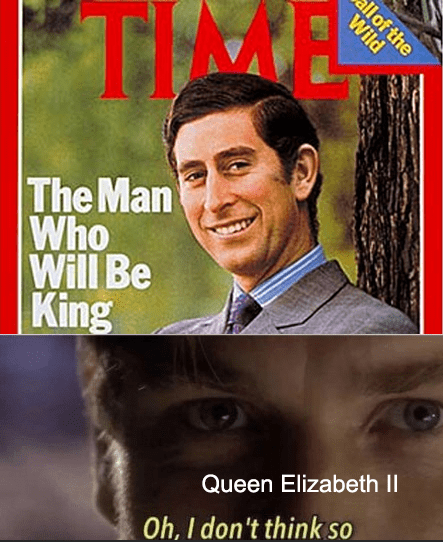 Poster - The Man Who Will Be King Queen Elizabeth II Oh, I don't think so all of the Wild