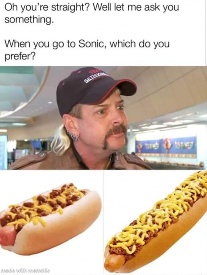 Fast food - Oh you're straight? Well let me ask you something. When you go to Sonic, which do you prefer? wads with naaie