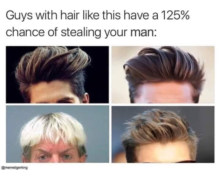 Hair - Guys with hair like this have a 125% chance of stealing your man: @memetigerking