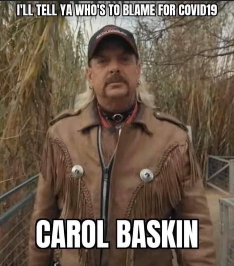 Photo caption - I'LL TELL YA WHO'S TO BLAME FOR COVID19 CAROL BASKIN