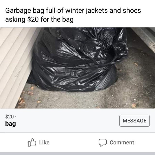 Tire - Garbage bag full of winter jackets and shoes asking $20 for the bag $20· MESSAGE bag Like Comment