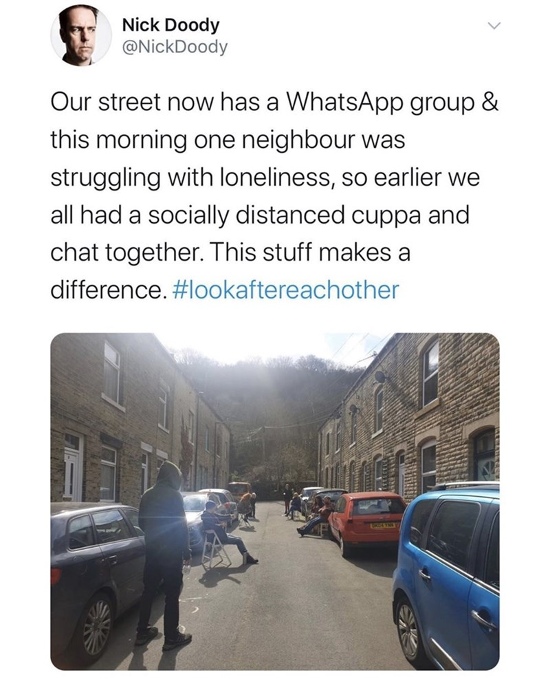 Mode of transport - Nick Doody @NickDoody Our street now has a WhatsApp group & this morning one neighbour was struggling with loneliness, so earlier we all had a socially distanced cuppa and chat together. This stuff makes a difference. #lookaftereachother