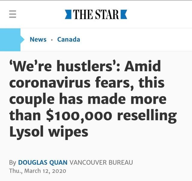 Text - ITHE STARK News · Canada 'We're hustlers': Amid coronavirus fears, this couple has made more than $100,00o reselling Lysol wipes By DOUGLAS QUAN VANCOUVER BUREAU Thu., March 12, 2020 II