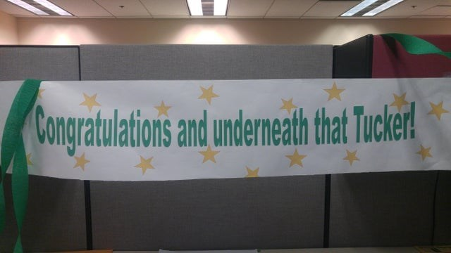 Banner - Congratulations and underneath that Tucker!