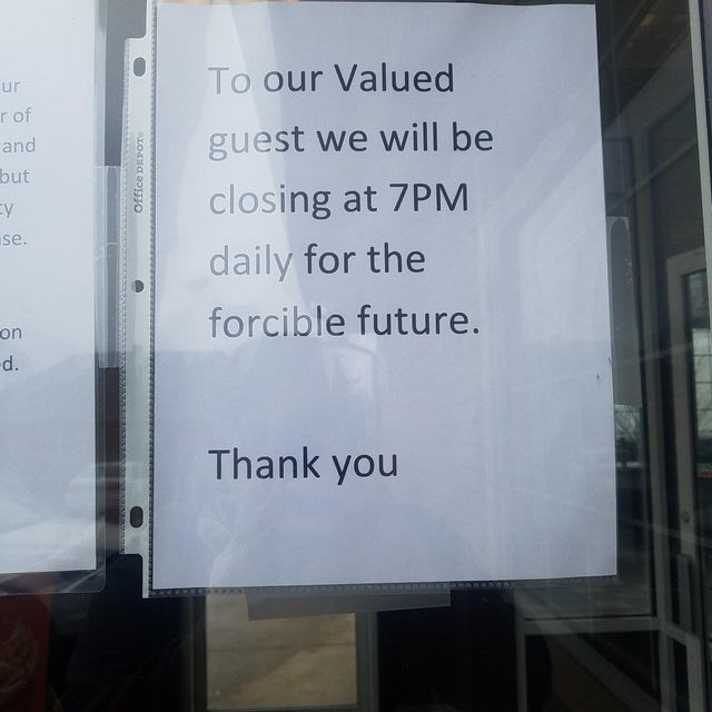 Text - To our Valued ur r of guest we will be closing at 7PM daily for the and but se. forcible future. on -d. Thank you Office DEPOTre