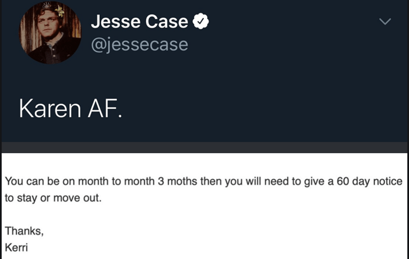 Text - Jesse Case @jessecase Karen AF. You can be on month to month 3 moths then you will need to give a 60 day notice to stay or move out. Thanks, Kerri