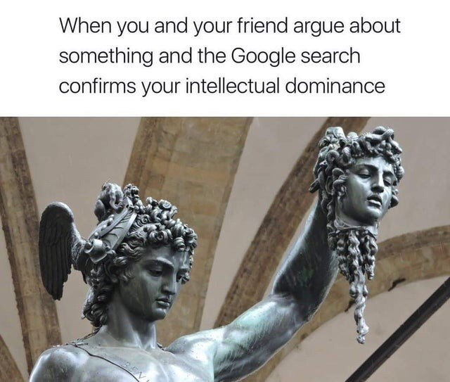 Sculpture - When you and your friend argue about something and the Google search confirms your intellectual dominance