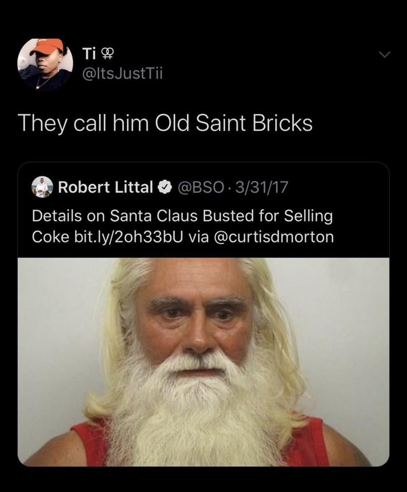 Facial hair - Ti & @ltsJustTii They call him Old Saint Bricks Robert Littal O @BSO 3/31/17 Details on Santa Claus Busted for Selling Coke bit.ly/2oh33bU via @curtisdmorton