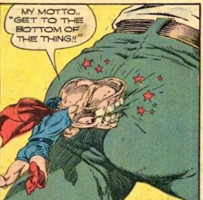 """Comics - MY MOTTO. GET TO THE BOTTOM OF THE THING!"""""""