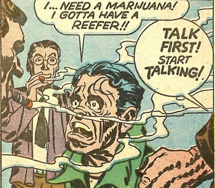 Cartoon - . NEED A MARIJUANA! I GOTTA HAVE A REEFER! TALK FIRST! START TALKING!