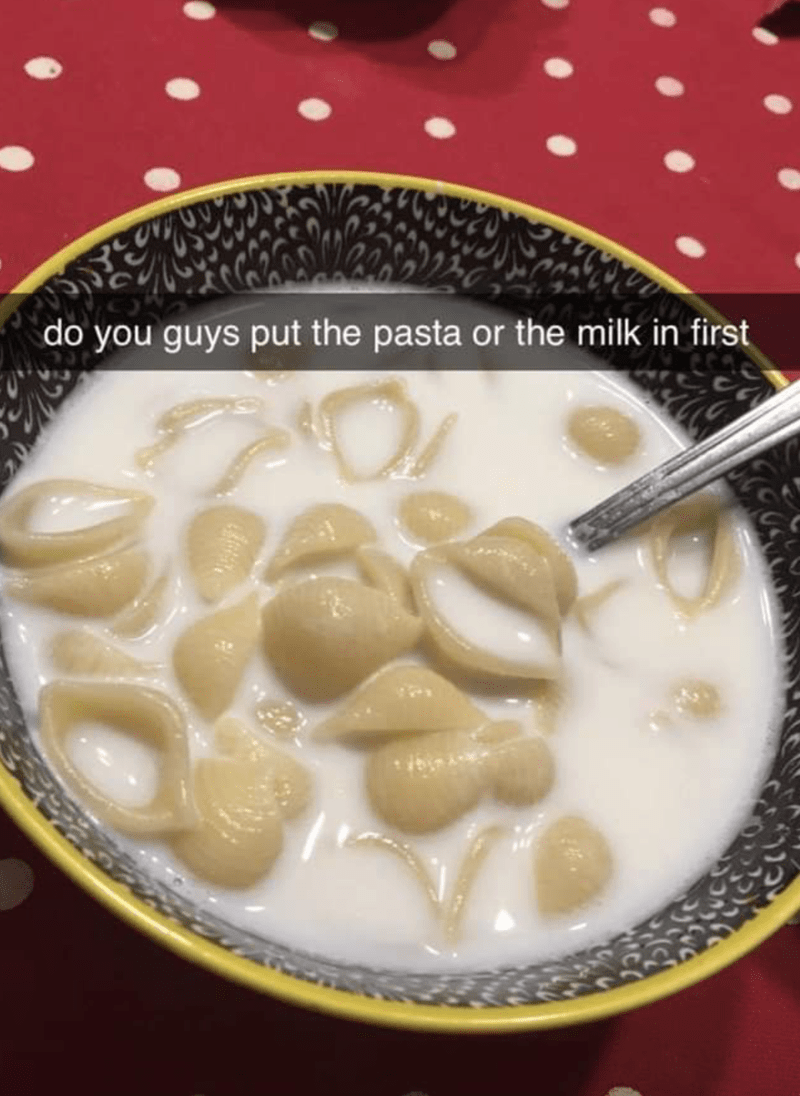Dish - do you guys put the pasta or the milk in first