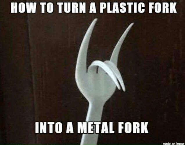 Photo caption - HOW TO TURN A PLASTIC FORK INTO A METAL FORK made on imgur