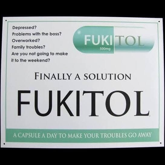 Font - Depressed? Problems with the boss? FUKITOL Overworked? Family troubles? 500mg Are you not going to make it to the weekend? FINALLY A SOLUTION FUKITOL A CAPSULE A DAY TO MAKE YOUR TROUBLES GO AWAY