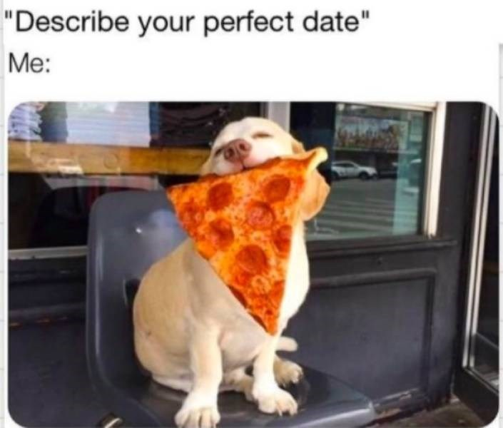 """Product - """"Describe your perfect date"""" Me:"""
