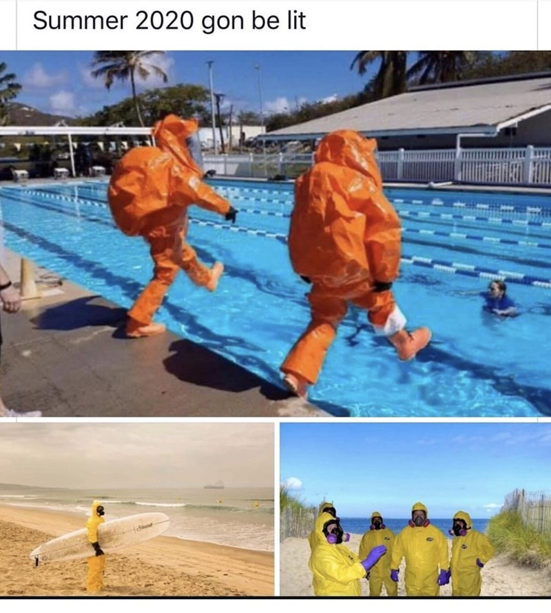 "Funny meme that reads, ""Summer 2020 gonna be lit"" above photos of people doing summer activities wearing hazmat suits"