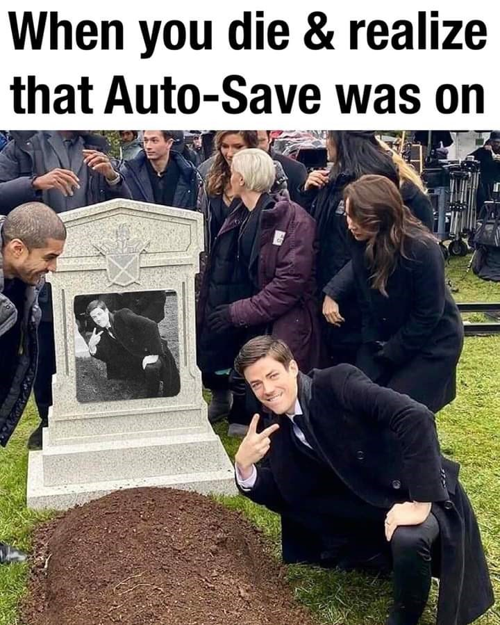 Photo caption - When you die & realize that Auto-Save was on