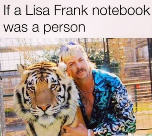 Tiger - If a Lisa Frank notebook was a person