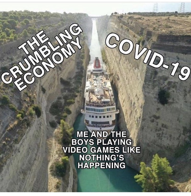 Landmark - CRUMBLING ECONOMY THE COVID-19 ME AND THE BOYS PLAYING VIDEO GAMES LIKE NOTHING'S HAPPENING