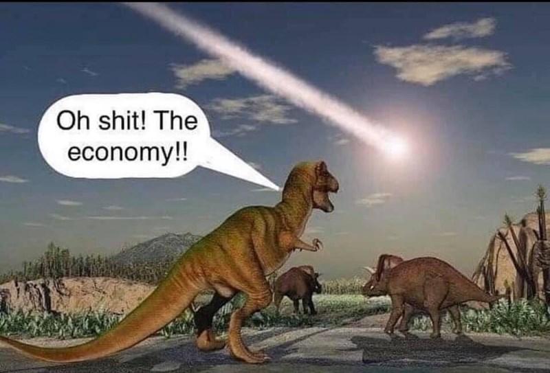 Dinosaur - Oh shit! The economy!!