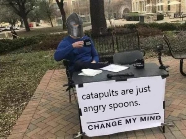 Community - catapults are just angry spoons. CHANGE MY MIND