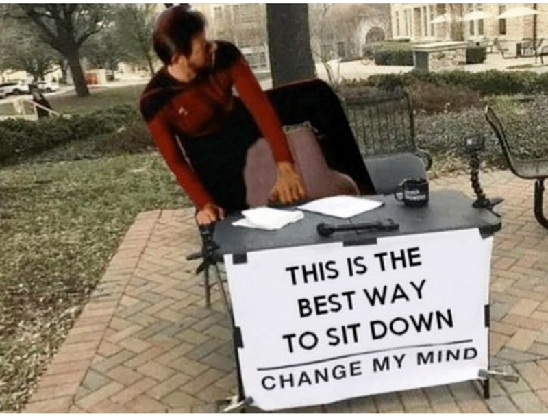Product - THIS IS THE BEST WAY TO SIT DOWN CHANGE MY MIND