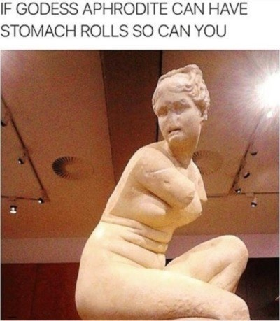 Sculpture - IF GODESS APHRODITE CAN HAVE STOMACH ROLLS SO CAN YOU