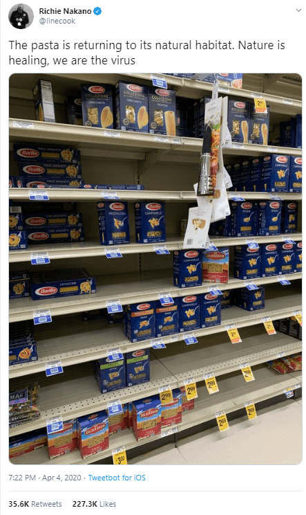 Product - Richie Nakano @linecook The pasta is returning to its natural habitat. Nature is healing, we are the virus cO Co COLIONE Clarila MOSACCO CAMPAN Barllo Chorlo Barls Ged RON HIRS 7:22 PM · Apr 4, 2020 - Tweetbot for iOS 35.6K Retweets 227.3K Likes