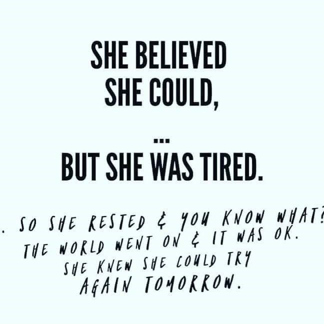 Text - SHE BELIEVED SHE COULD, BUT SHE WAS TIRED. . So SHE RESTED ¢ yOu KNOW WHATE THE WORLD WENT ON ¢ IT WAS OK. SHE KNEN SHE COMLD TRY AGAIN TOMORROW.