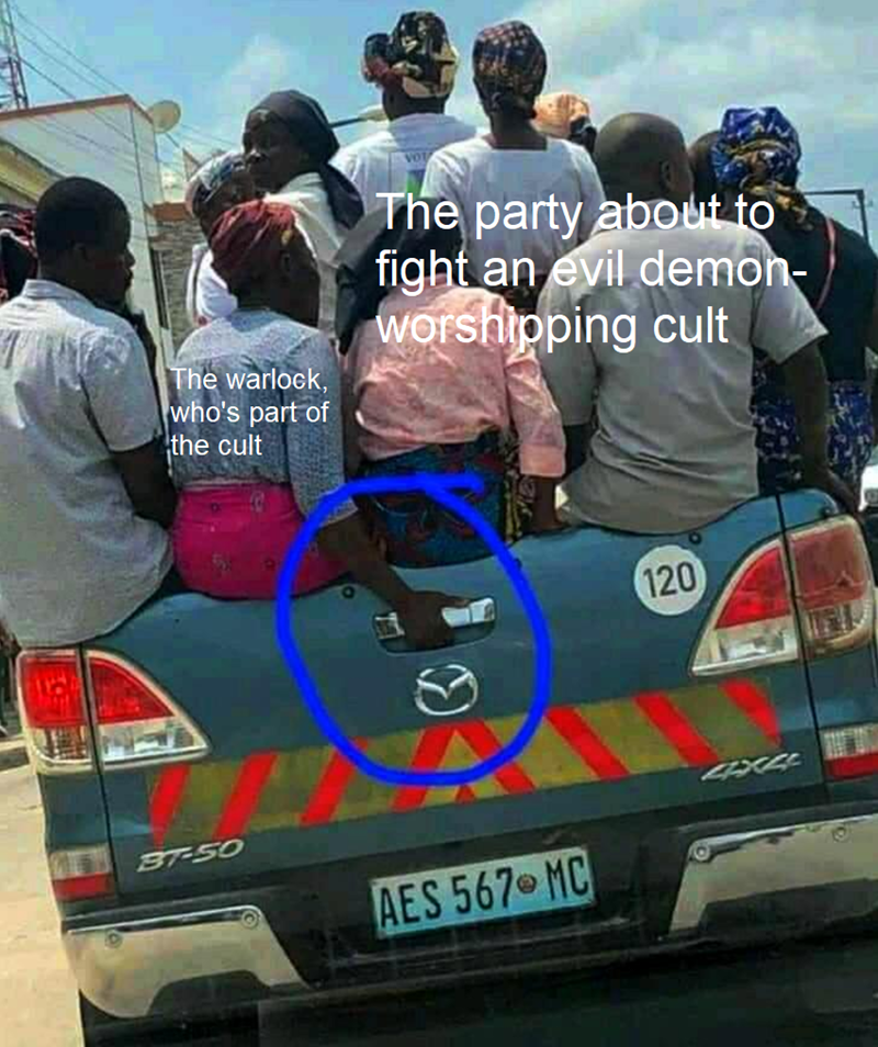 Motor vehicle - The party abOut to fight an evil demon- worshipping cult The warlock, who's part of the cult 120 4X44 BT-50 AES 567 MC