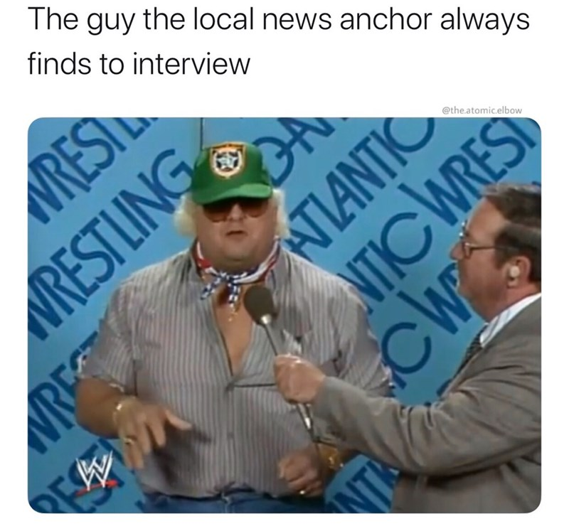 Photo caption - The guy the local news anchor always finds to interview REST RESTLING MRE NIANTIC NTIC WRES NT