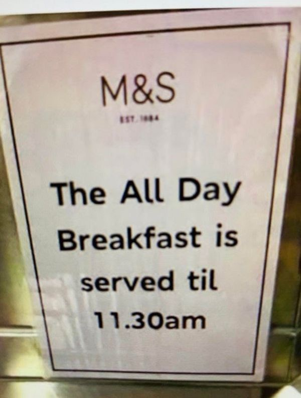 Text - M&S ST. 14 The All Day Breakfast is served til 11.30am