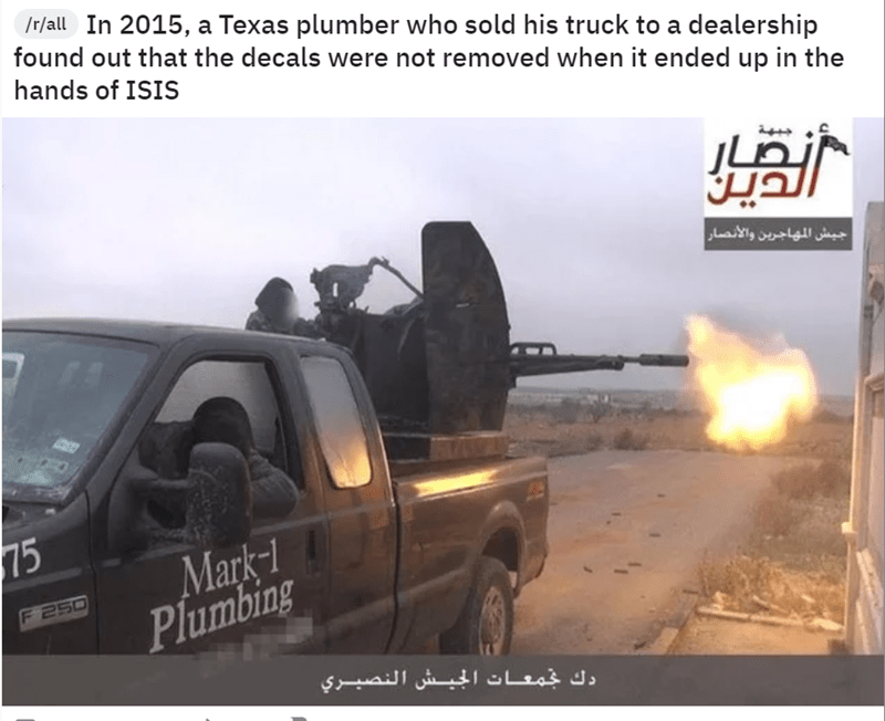 Motor vehicle - Ir/all In 2015, a Texas plumber who sold his truck to a dealership found out that the decals were not removed when it ended up in the hands of ISIS جيش المهاجرين والأنصار 75 Mark-1 Plumbing 250 دك جمعات الجيش النصيري