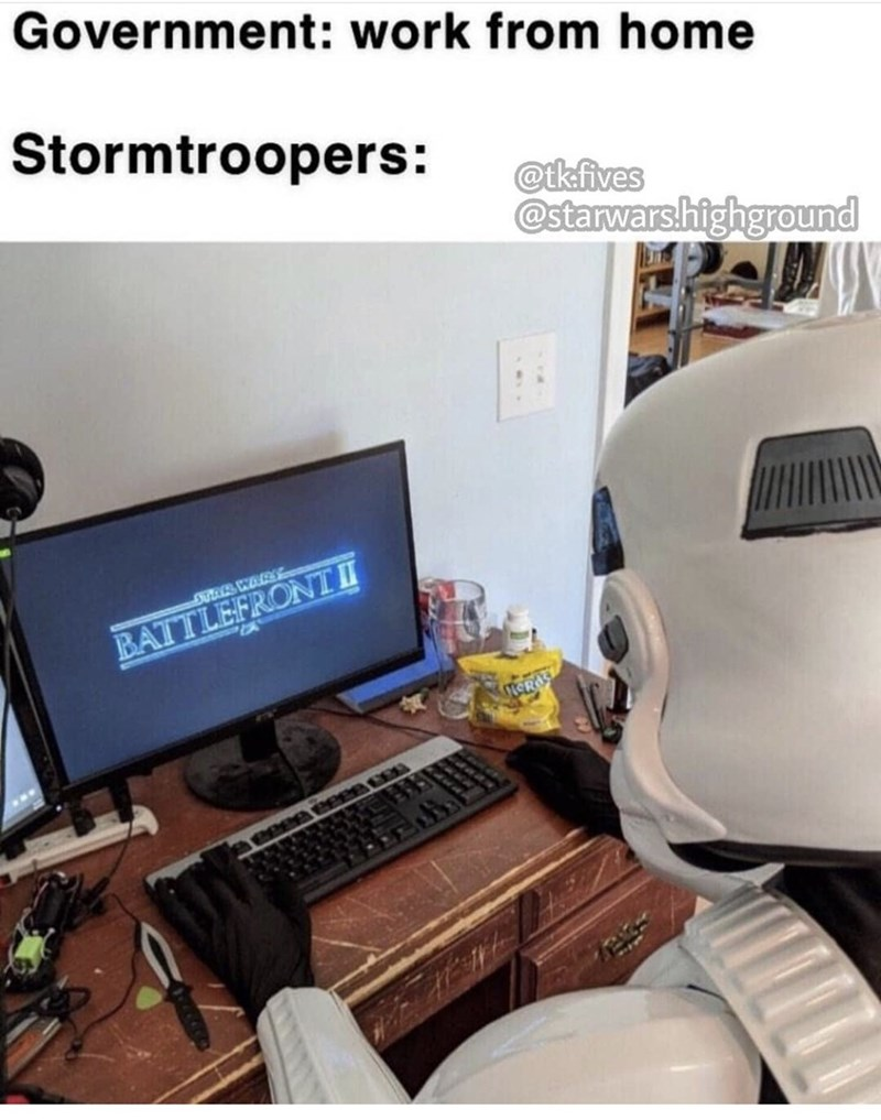 Product - Government: work from home Stormtroopers: @tkfives @starwarshighground STAR WARS BATTLEFRONTI TEROS