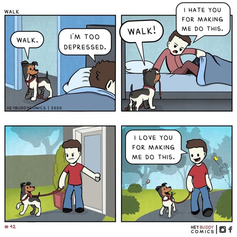 Cartoon - WALK | HATE YOU FOR MAKING WALK! ME DO THIS. I'M TOO WALK. DEPRESSED. HE YBUDDYCOMICS 2020 I LOVE YOU FOR MAKING ME DO THIS. HEY BUDDY f COMICS # 42 :)