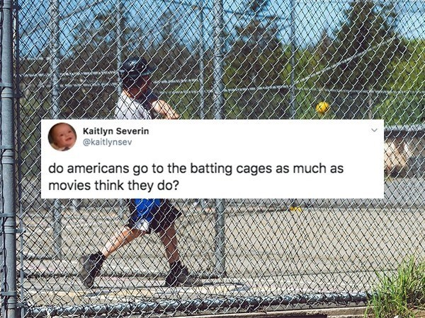 Net - Kaitlyn Severin @kaitlynsev do americans go to the batting cages as much as movies think they do?