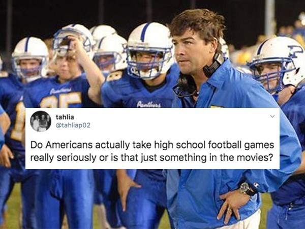 Helmet - Aunthers tahlia @tahliap02 Do Americans actually take high school football games really seriously or is that just something in the movies?