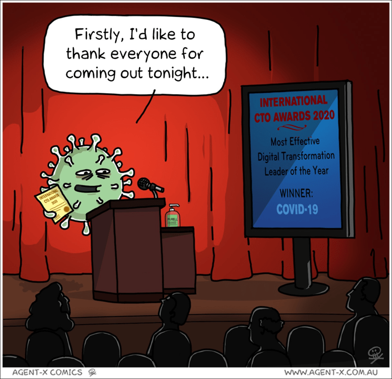 Cartoon - Firstly, I'd like to thank everyone for coming out tonight... INTERNATIONAL CTO AWARDS 2020 Most Effective Digital Transformation Leader of the Year CTO ANARDS 2020 INTERNATIONAL WINNER: COVID-19 PURELL AGENT-X COMICS wWW.AGENT-X.COM.AU