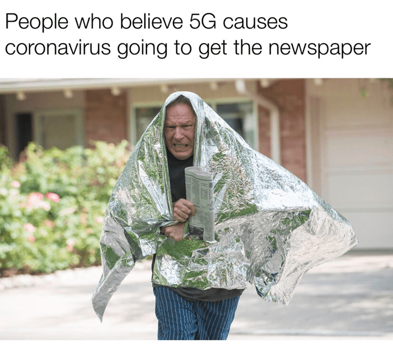 Clothing - People who believe 5G causes coronavirus going to get the newspaper