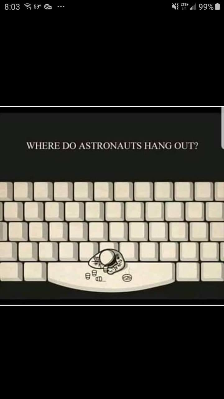 Text - 8:03 59° LTE+ 99% WHERE DO ASTRONAUTS HANG OUT? QD
