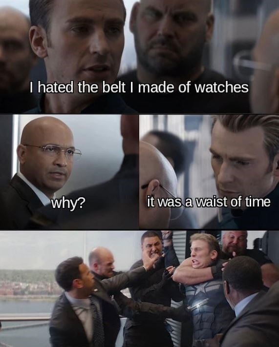 Facial expression - I hated the belt I made of watches why? it was a waist of time