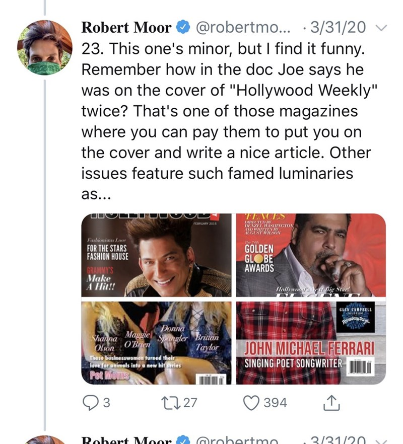 """Text - @robertmo... · 3/31/20 23. This one's minor, but I find it funny. Remember how in the doc Joe says he was on the cover of """"Hollywood Weekly"""" twice? That's one of those magazines where you can pay them to put you on Robert Moor the cover and write a nice article. Other issues feature such famed luminaries as... TENCES DEAZEL WASINGTON FEBRUARY 2015 ALGUSTWnSON Fashionistas Love The 74th FOR THE STARS FASHION HOUSE GOLDEN GLOBE AWARDS GRAMMY'S Make A Hit!! Hollywood st Big Star! GLEN CAMPRE"""