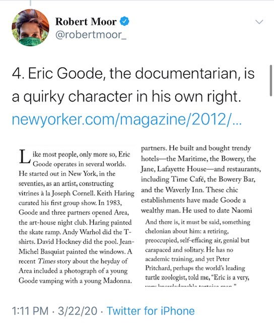 Text - Robert Moor O @robertmoor_ 4. Eric Goode, the documentarian, is a quirky character in his own right. newyorker.com/magazine/2012/.. partners. He built and bought trendy I ike most people, only more so, Eric hotels-the Maritime, the Bowery, the Goode operates in several worlds. Jane, Lafayette House-and restaurants, including Time Café, the Bowery Bar, He started out in New York, in the seventies, as an artist, constructing vitrines à la Joseph Cornell. Keith Haring and the Waverly Inn. Th