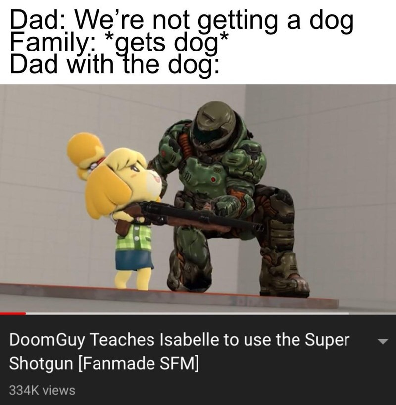 Soldier - Dad: We're not getting a dog Family: *gets dog* Dad with the doğ: DoomGuy Teaches Isabelle to use the Super Shotgun [Fanmade SFM] 334K views