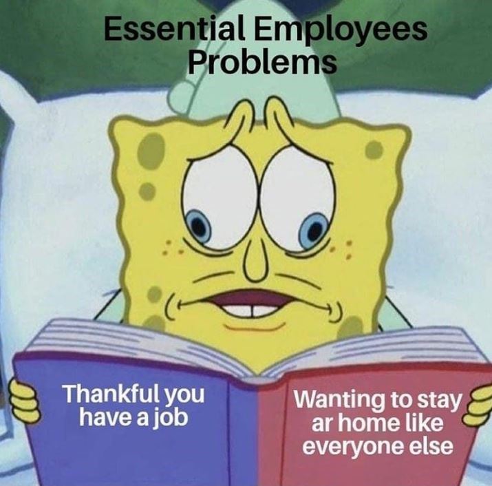 Cartoon - Essential Employees Problems Thankful you have a job Wanting to stay ar home like everyone else