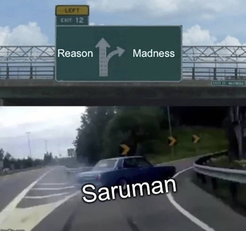 Road - LEFT CXIT 12 Reason Madness EATAIN NIMne Saruman