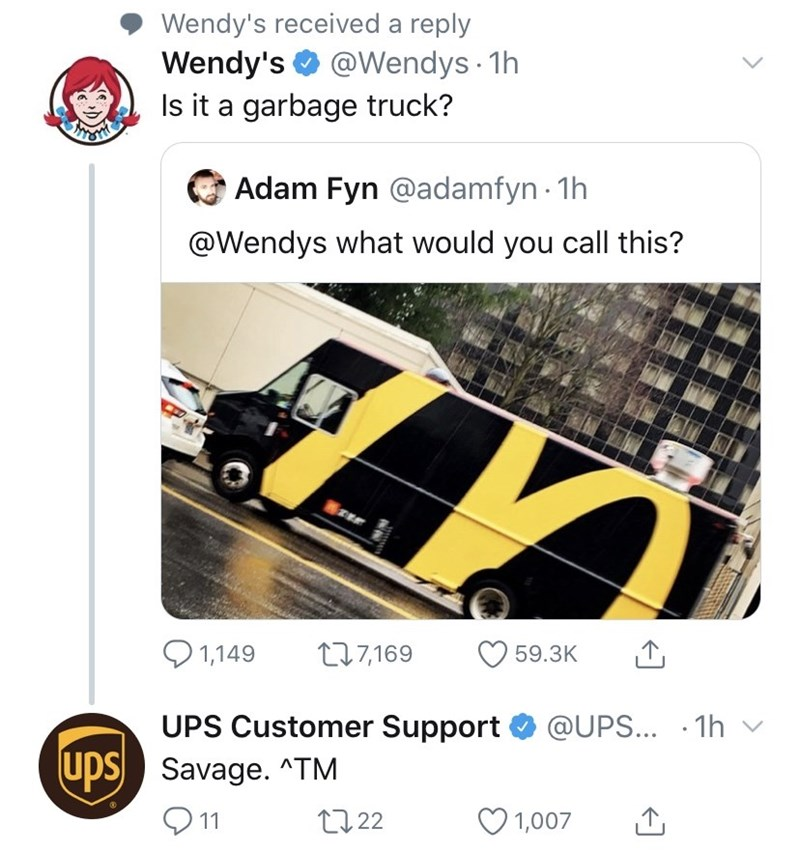 Motor vehicle - Wendy's received a reply @Wendys · 1h Wendy's Is it a garbage truck? Adam Fyn @adamfyn - 1h @Wendys what would you call this? O 1,149 277,169 59.3K UPS Customer Support O @UPS... · 1h v ups Savage. ^TM Q 11 27 22 1,007
