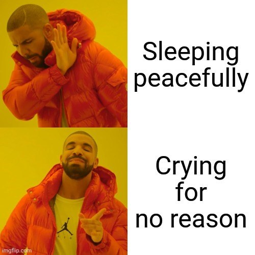 Yellow - Sleeping peacefully Crying for no reason imgflip.com